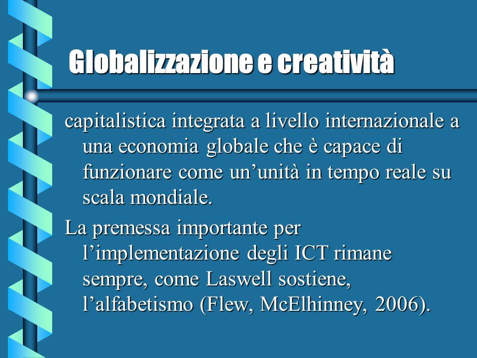 Globalizzazione e creatività capitalistica integrata a livello internazionale a una economia globale che è capace di funzionare come ununità in tempo reale su scala mondiale.