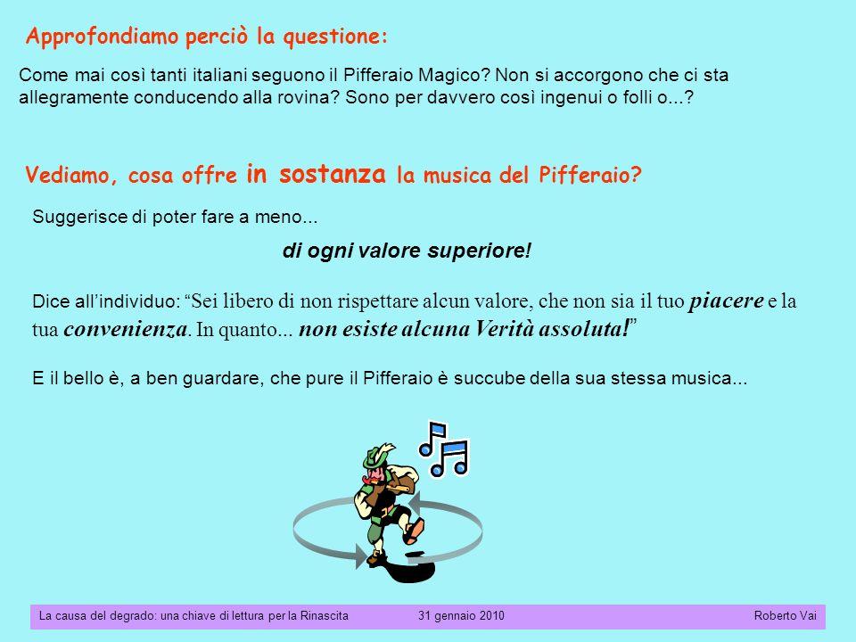 La causa del degrado: una chiave di lettura per la Rinascita 31 gennaio 2010 Roberto Vai Rispettano le regole e ammirano chi le calpesta...