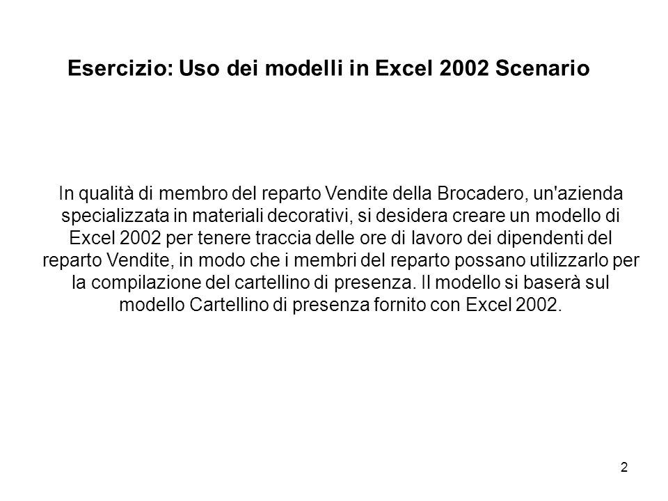 3 In questo esercizio viene richiesto di creare il modello in base alle seguenti istruzioni: Lista delle procedure NumeoIstruzioni 1Accedere a Excel 2002 e creare un nuovo documento utilizzando il modello Cartellino di presenza.