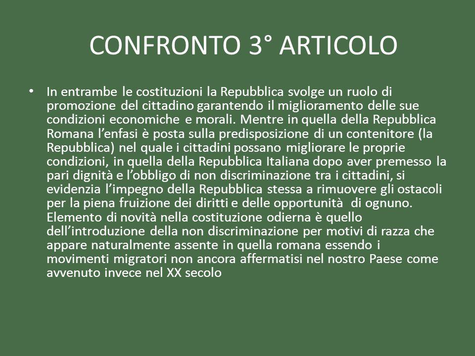 In entrambe le costituzioni la Repubblica svolge un ruolo di promozione del cittadino garantendo il miglioramento delle sue condizioni economiche e mo