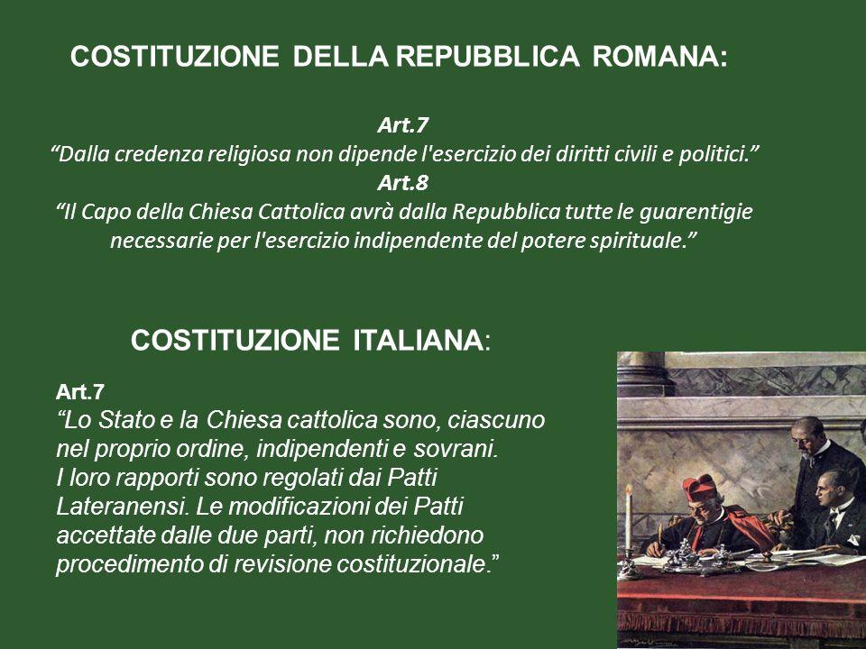 Art.7 Dalla credenza religiosa non dipende l'esercizio dei diritti civili e politici. Art.8 Il Capo della Chiesa Cattolica avrà dalla Repubblica tutte