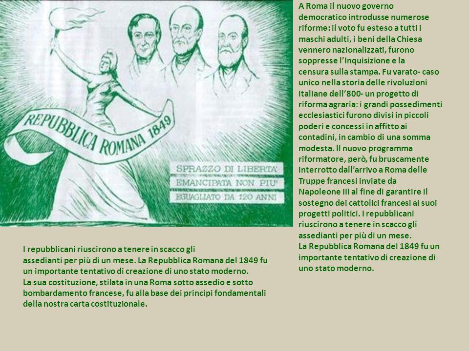 A Roma il nuovo governo democratico introdusse numerose riforme: il voto fu esteso a tutti i maschi adulti, i beni della Chiesa vennero nazionalizzati, furono soppresse lInquisizione e la censura sulla stampa.