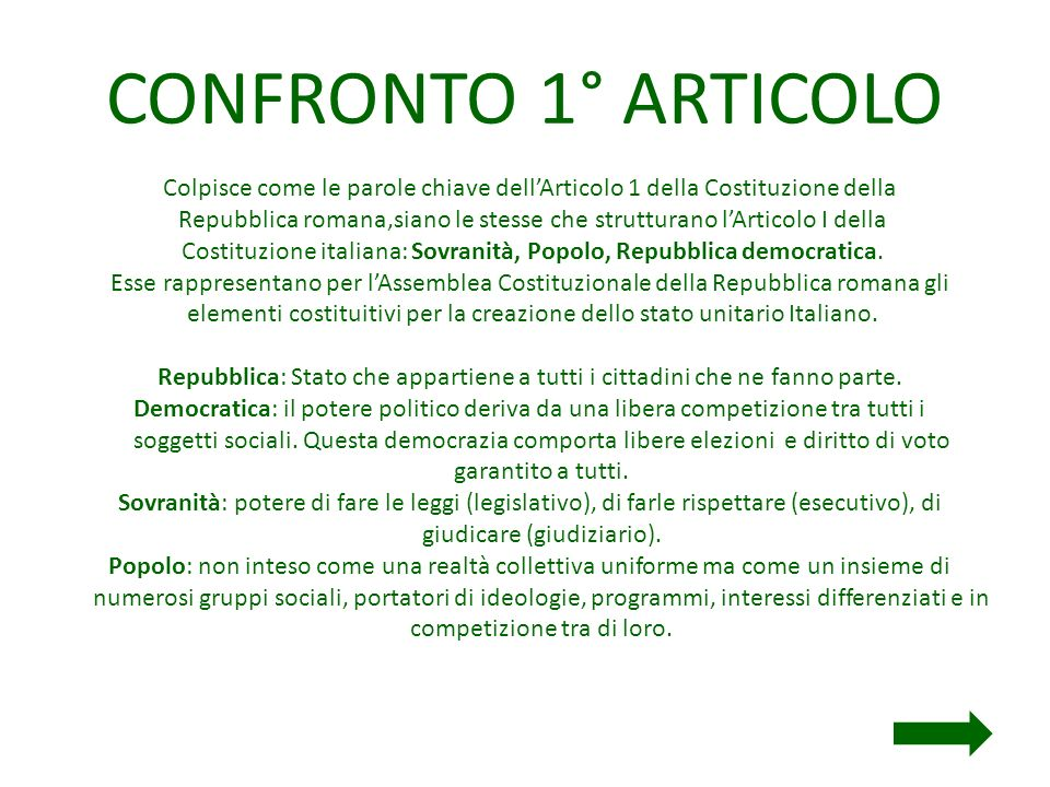 CONFRONTO 1° ARTICOLO Colpisce come le parole chiave dellArticolo 1 della Costituzione della Repubblica romana,siano le stesse che strutturano lArtico