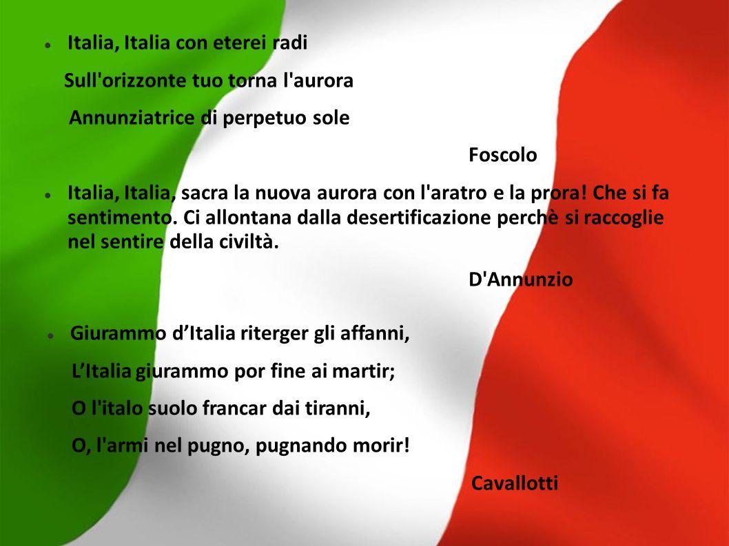 Italia, Italia con eterei radi Sull'orizzonte tuo torna l'aurora Annunziatrice di perpetuo sole Foscolo Italia, Italia, sacra la nuova aurora con l'ar