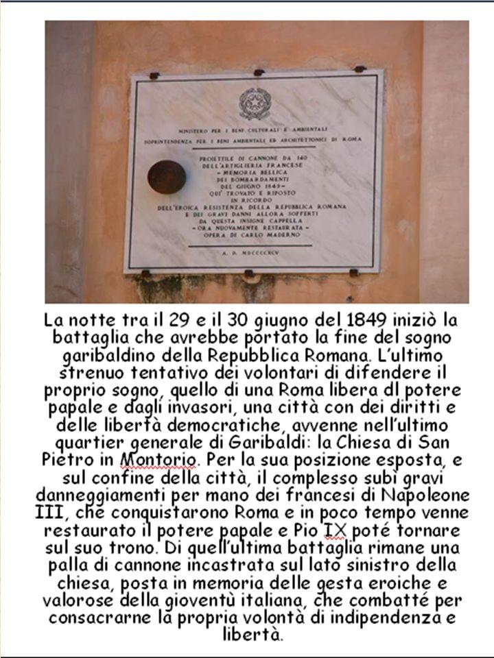San Pietro in Montorio Subì gravi danneggiamenti per mano dei francesi di Napoleone III, intervenuti a soffocare la Repubblica Romana del 1849.