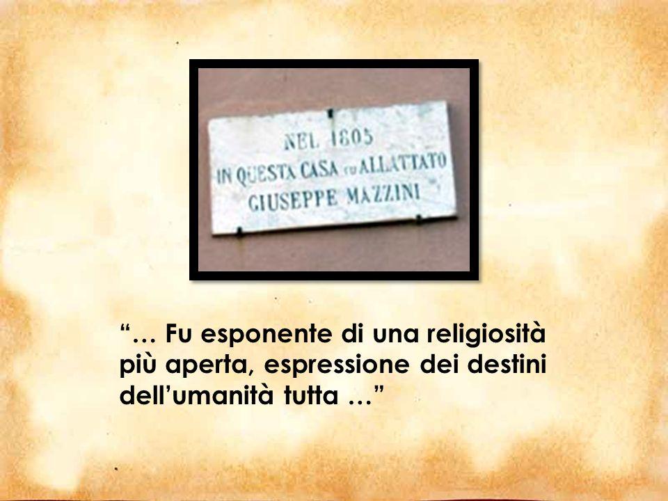 … Fu esponente di una religiosità più aperta, espressione dei destini dellumanità tutta …