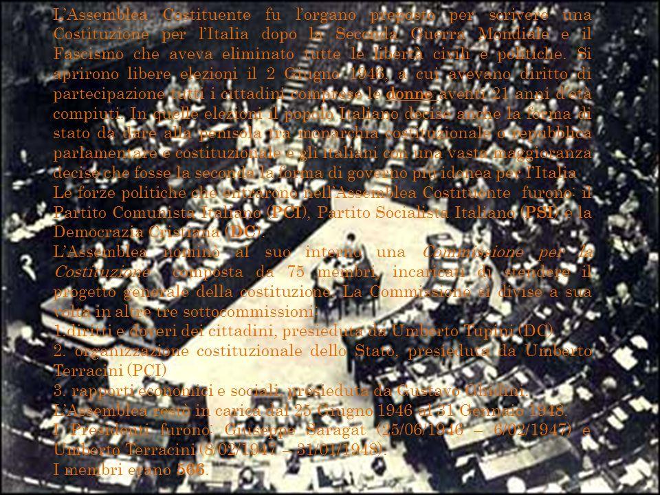 LAssemblea Costituente fu lorgano preposto per scrivere una Costituzione per lItalia dopo la Seconda Guerra Mondiale e il Fascismo che aveva eliminato tutte le libertà civili e politiche.