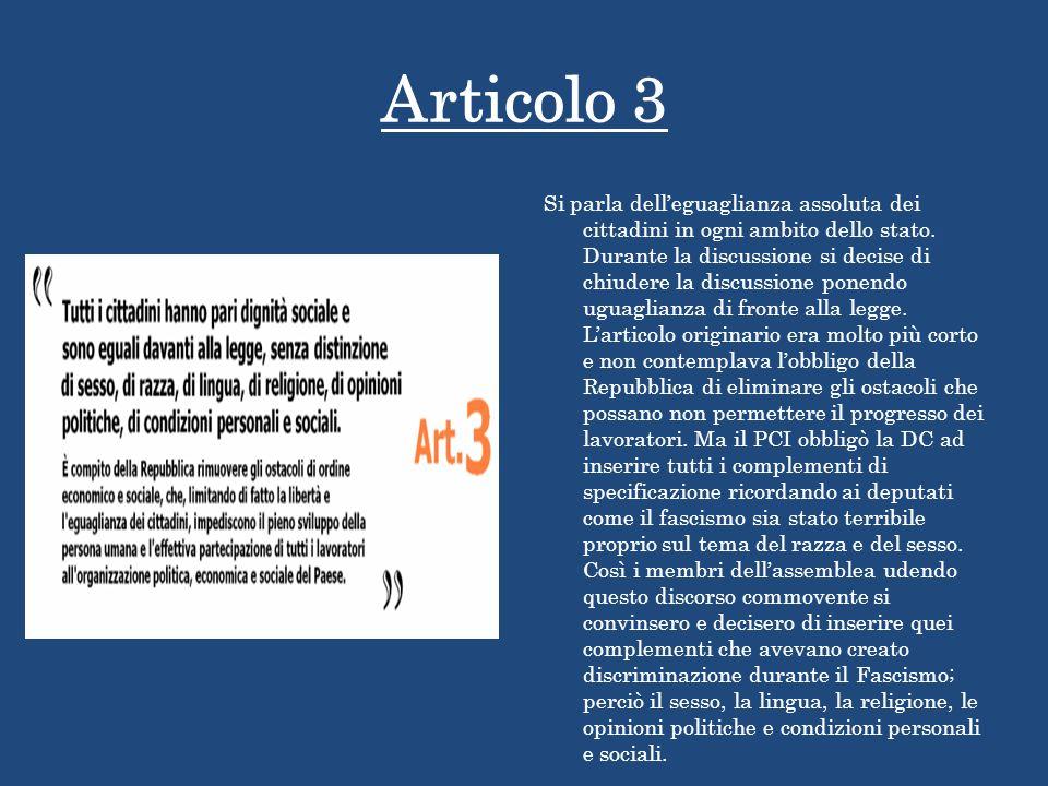 Articolo 3 Si parla delleguaglianza assoluta dei cittadini in ogni ambito dello stato. Durante la discussione si decise di chiudere la discussione pon