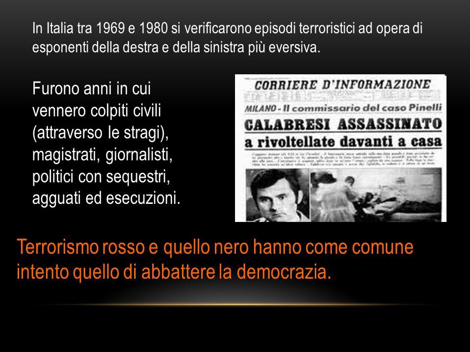 In Italia tra 1969 e 1980 si verificarono episodi terroristici ad opera di esponenti della destra e della sinistra più eversiva. Terrorismo rosso e qu