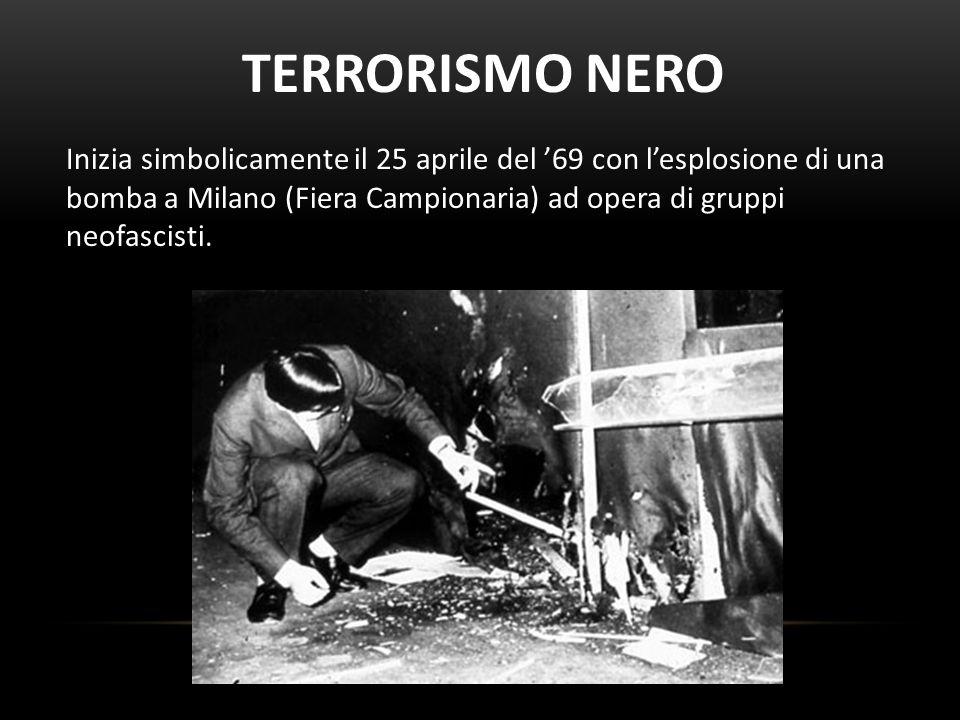 Inizia simbolicamente il 25 aprile del 69 con lesplosione di una bomba a Milano (Fiera Campionaria) ad opera di gruppi neofascisti. TERRORISMO NERO