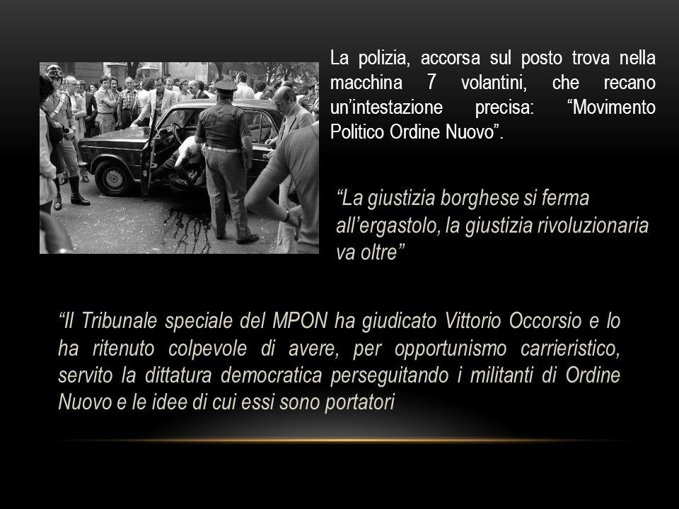 Il Tribunale speciale del MPON ha giudicato Vittorio Occorsio e lo ha ritenuto colpevole di avere, per opportunismo carrieristico, servito la dittatur