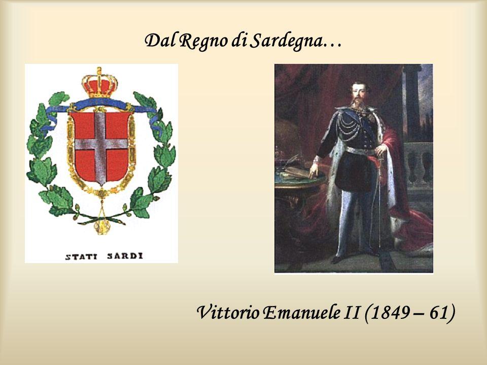 Dal Regno di Sardegna… Vittorio Emanuele II (1849 – 61)