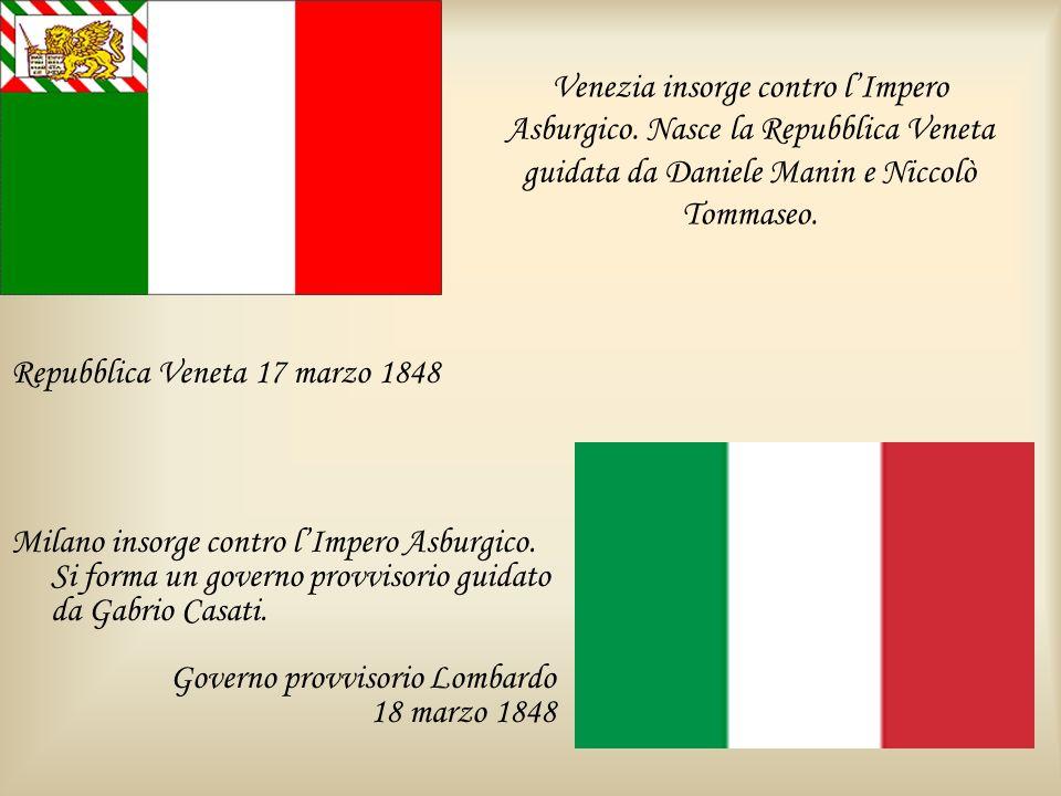 Venezia insorge contro lImpero Asburgico. Nasce la Repubblica Veneta guidata da Daniele Manin e Niccolò Tommaseo. Repubblica Veneta 17 marzo 1848 Mila
