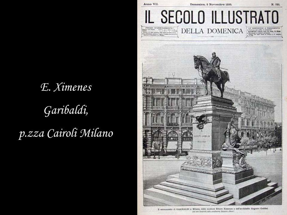 E. Ximenes Garibaldi, p.zza Cairoli Milano