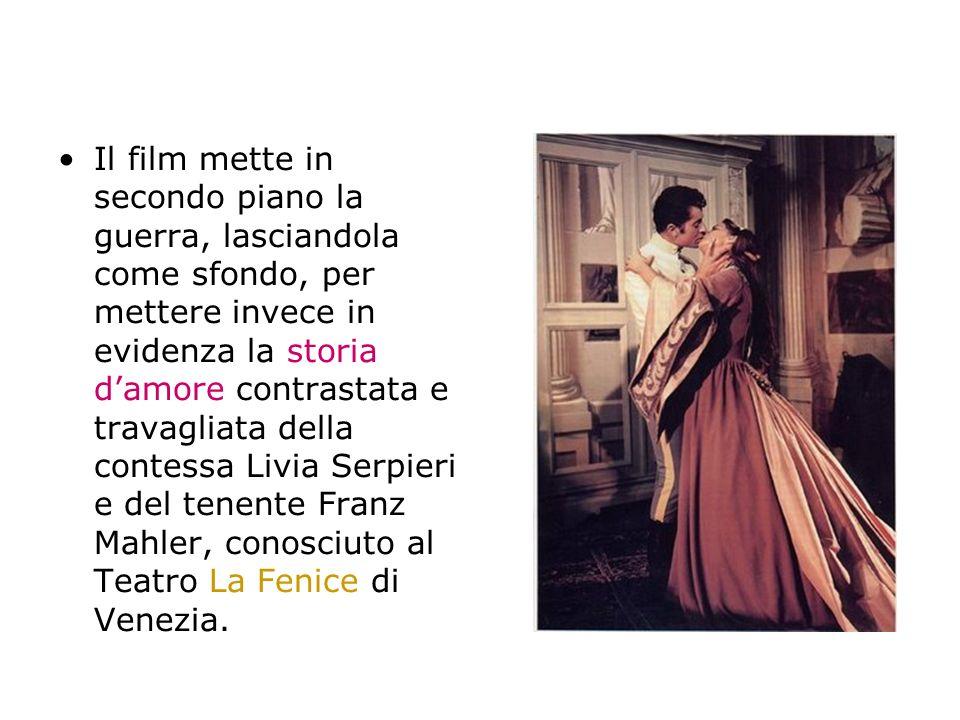 Il film mette in secondo piano la guerra, lasciandola come sfondo, per mettere invece in evidenza la storia damore contrastata e travagliata della contessa Livia Serpieri e del tenente Franz Mahler, conosciuto al Teatro La Fenice di Venezia.