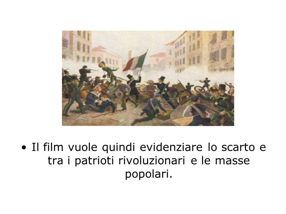 Il film vuole quindi evidenziare lo scarto e tra i patrioti rivoluzionari e le masse popolari.