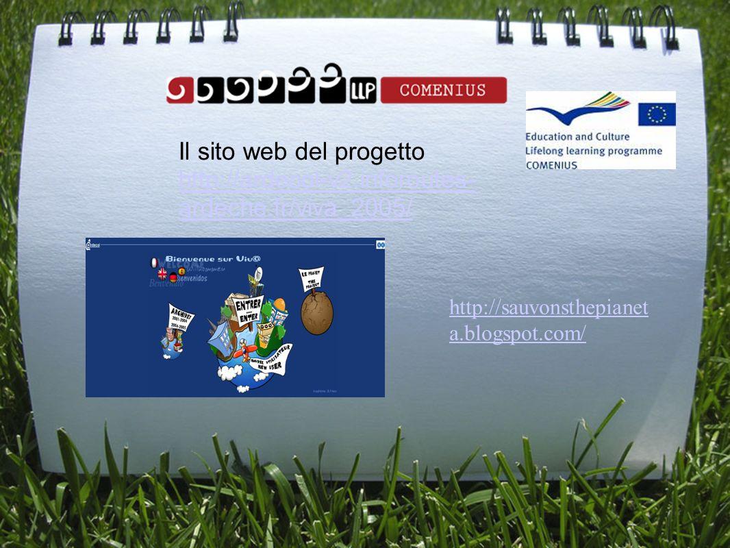 Il sito web del progetto http://ardecol-v2.inforoutes- ardeche.fr/viva_2005/ http://sauvonsthepianet a.blogspot.com/