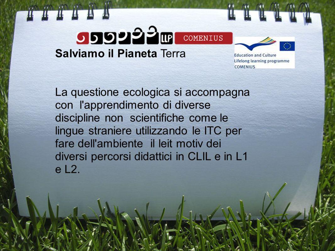 Salviamo il Pianeta Terra La questione ecologica si accompagna con l'apprendimento di diverse discipline non scientifiche come le lingue straniere uti