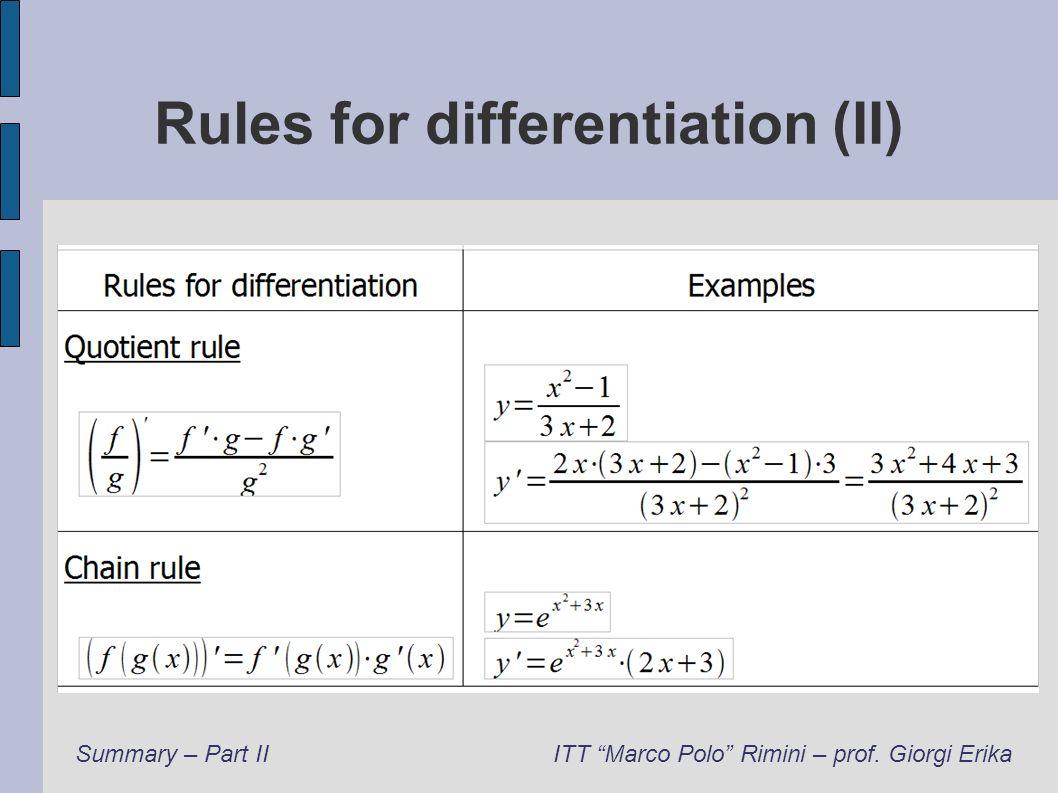Rules for differentiation (II) Summary – Part IIITT Marco Polo Rimini – prof. Giorgi Erika