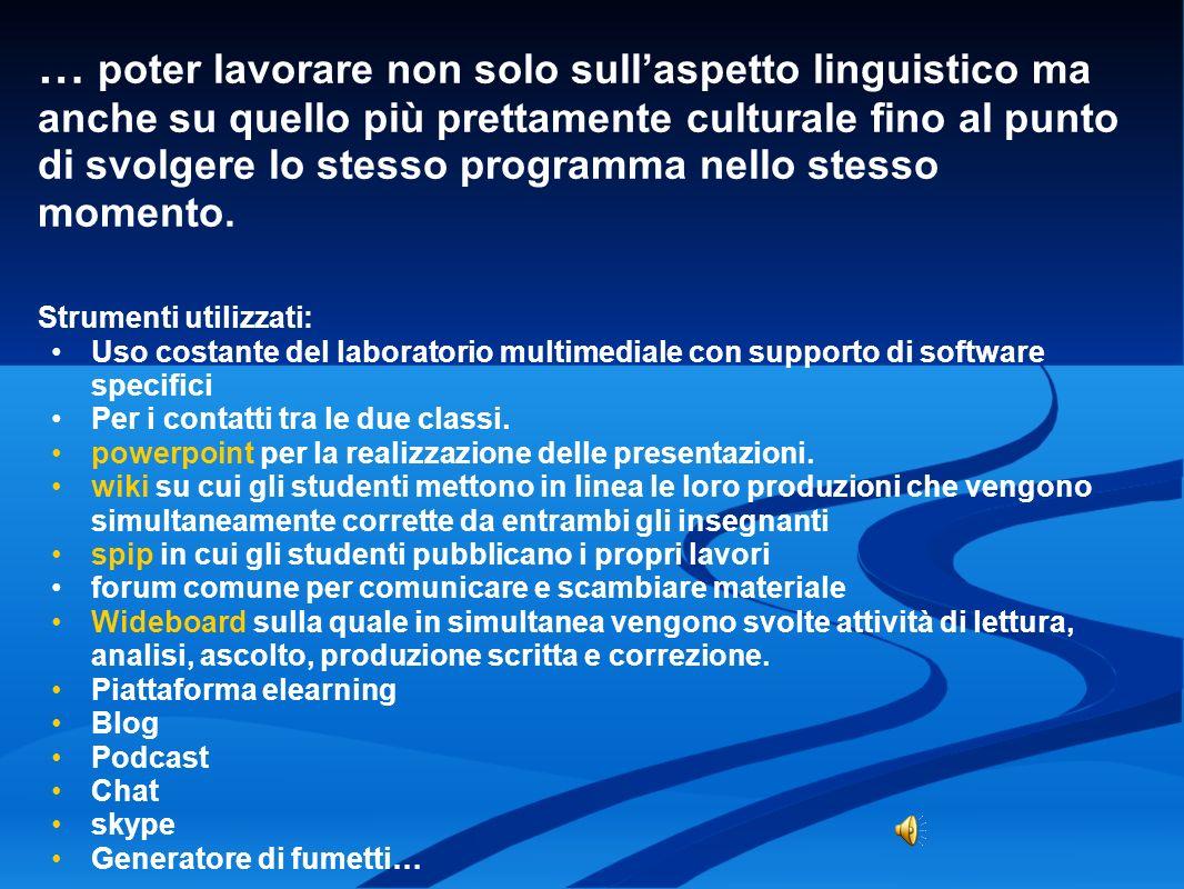 … poter lavorare non solo sullaspetto linguistico ma anche su quello più prettamente culturale fino al punto di svolgere lo stesso programma nello ste