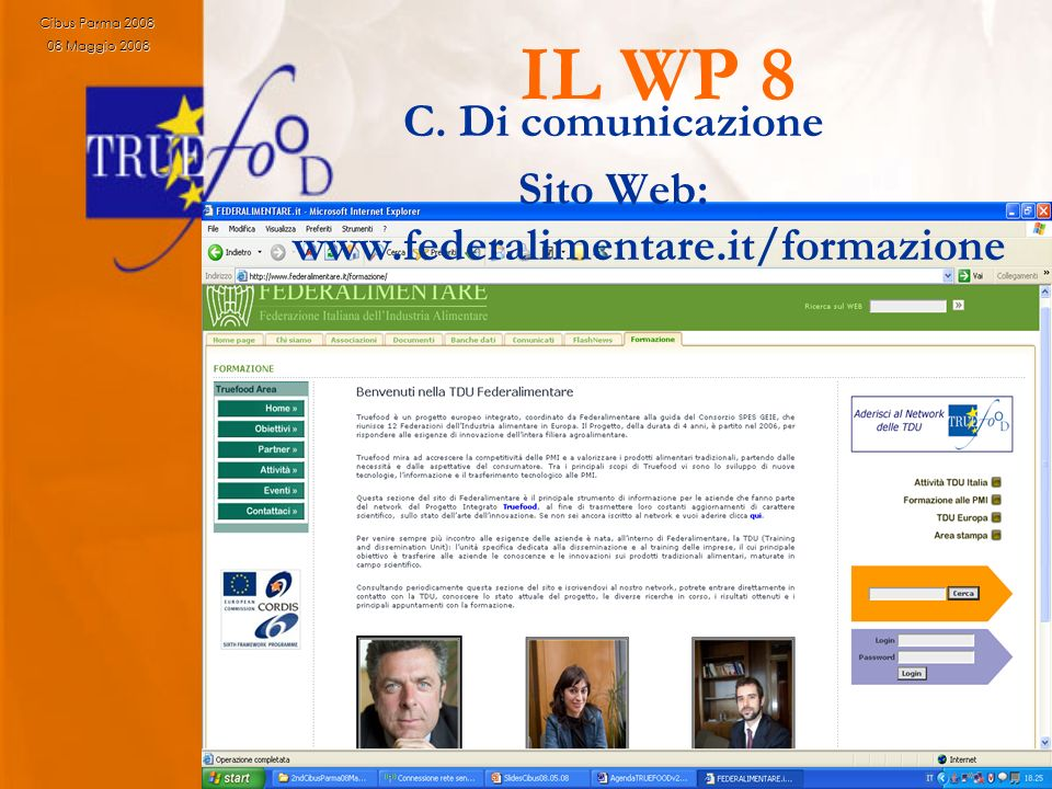 14 IL WP 8 C. Di comunicazione Sito Web: www.federalimentare.it/formazione Cibus Parma 2008 08 Maggio 2008 08 Maggio 2008