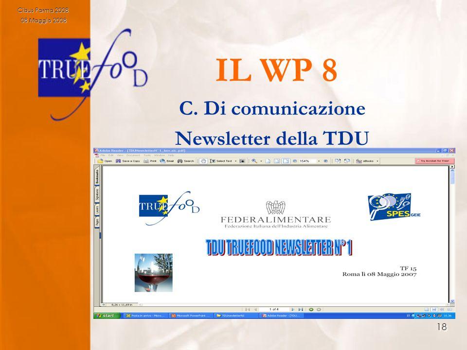 18 IL WP 8 C. Di comunicazione Newsletter della TDU Cibus Parma 2008 08 Maggio 2008 08 Maggio 2008