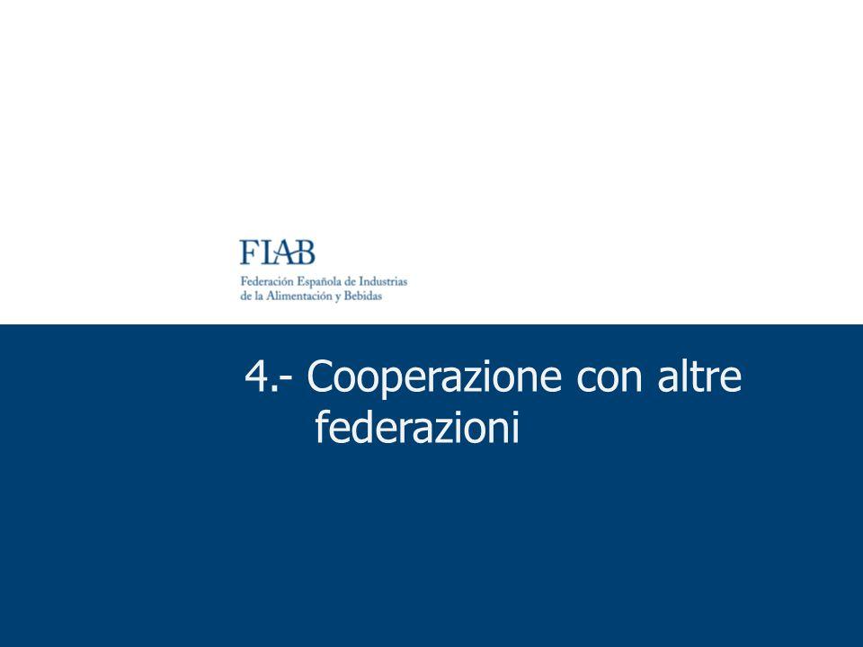 4.- Cooperazione con altre federazioni