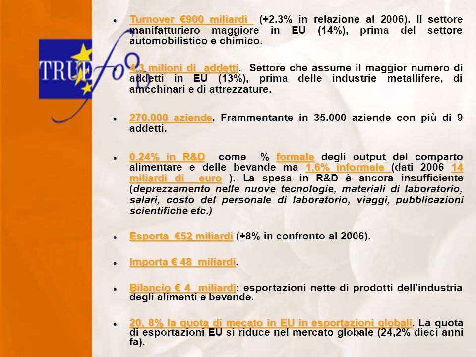 Turnover 900 miliardi Turnover 900 miliardi (+2.3% in relazione al 2006).