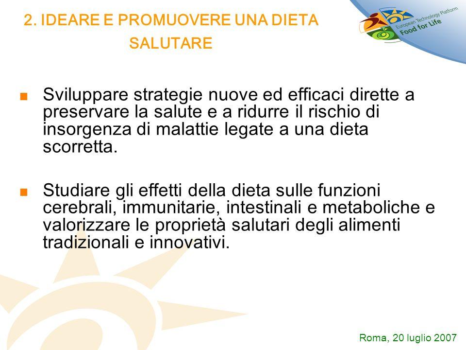 2. IDEARE E PROMUOVERE UNA DIETA SALUTARE Sviluppare strategie nuove ed efficaci dirette a preservare la salute e a ridurre il rischio di insorgenza d