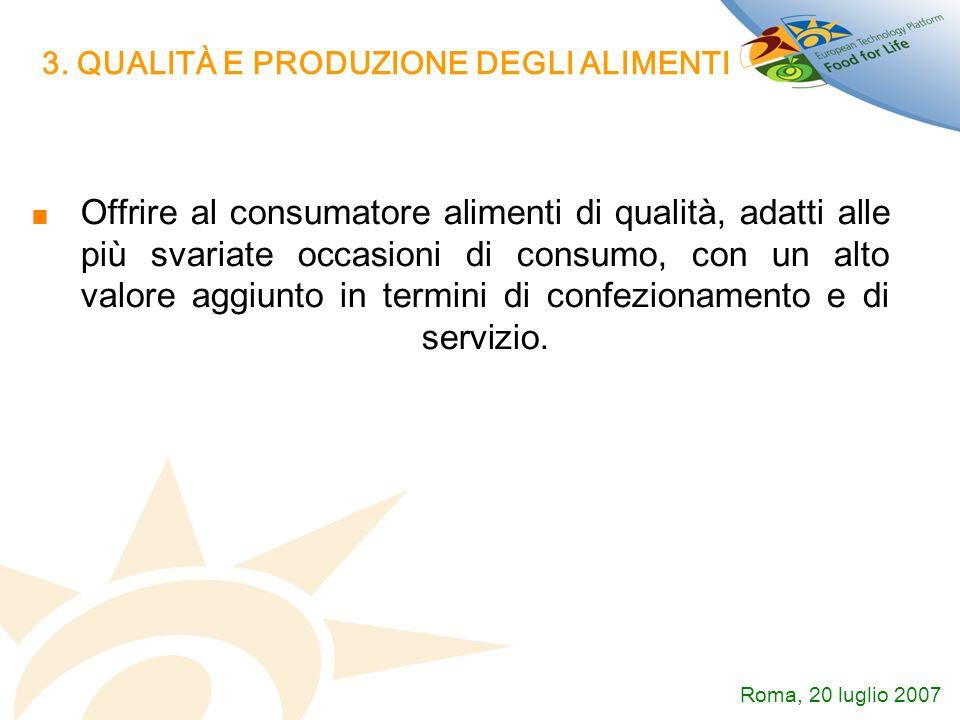 3. QUALITÀ E PRODUZIONE DEGLI ALIMENTI Offrire al consumatore alimenti di qualità, adatti alle più svariate occasioni di consumo, con un alto valore a