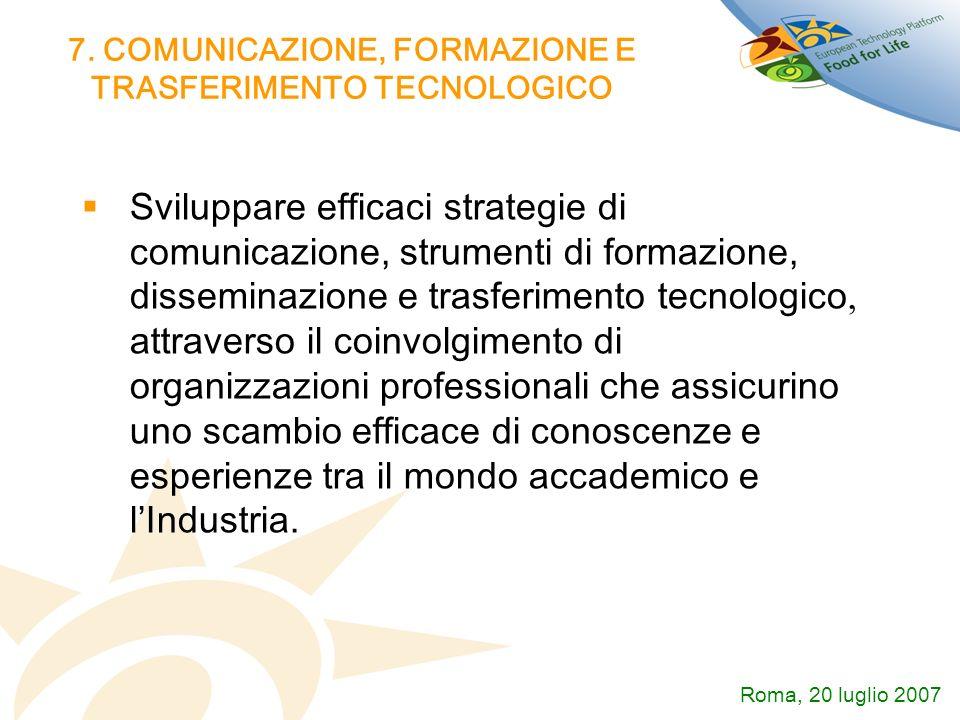 7. COMUNICAZIONE, FORMAZIONE E TRASFERIMENTO TECNOLOGICO Sviluppare efficaci strategie di comunicazione, strumenti di formazione, disseminazione e tra