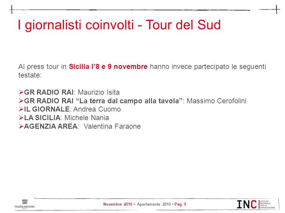 Novembre 2010 Apertamente 2010 Pag. 9 I giornalisti coinvolti - Tour del Sud Al press tour in Sicilia l8 e 9 novembre hanno invece partecipato le segu
