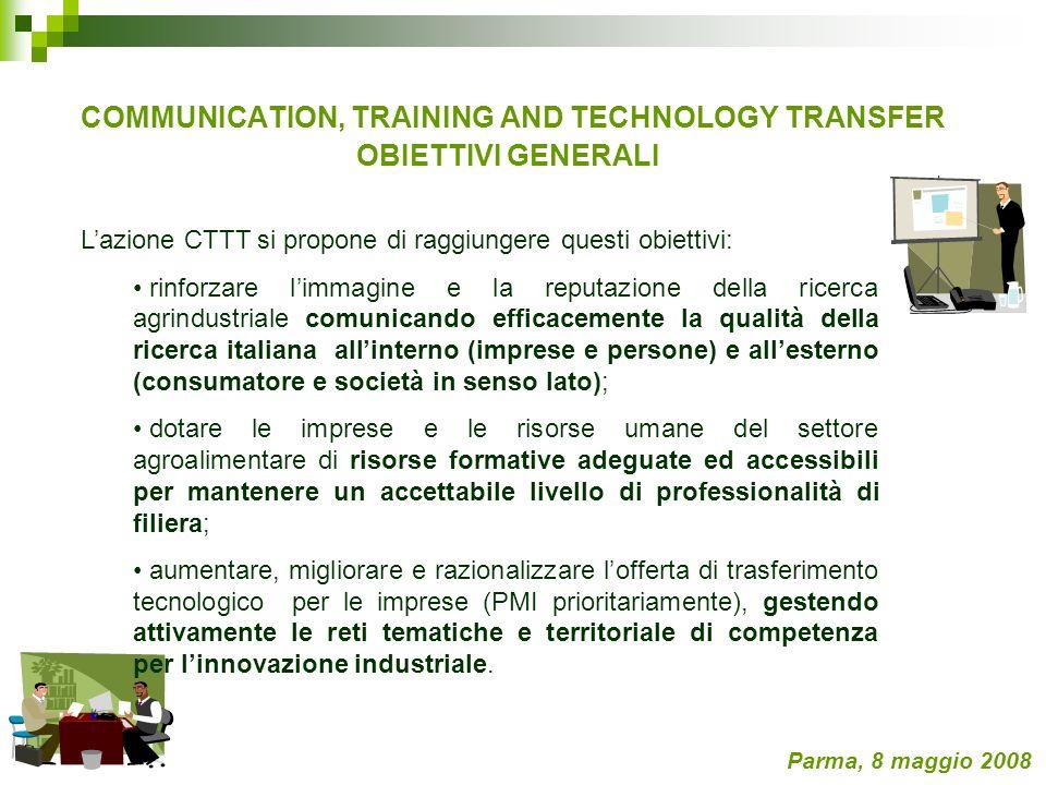 COMMUNICATION, TRAINING AND TECHNOLOGY TRANSFER OBIETTIVI GENERALI Parma, 8 maggio 2008 Lazione CTTT si propone di raggiungere questi obiettivi: rinfo