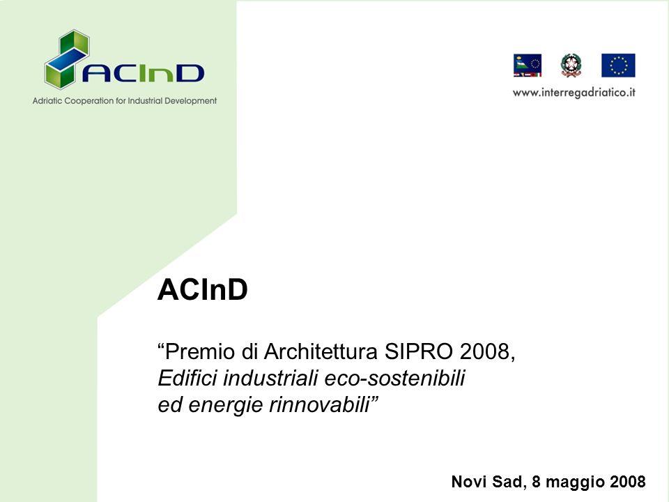 ACInD Premio di Architettura SIPRO 2008, Edifici industriali eco-sostenibili ed energie rinnovabili Novi Sad, 8 maggio 2008