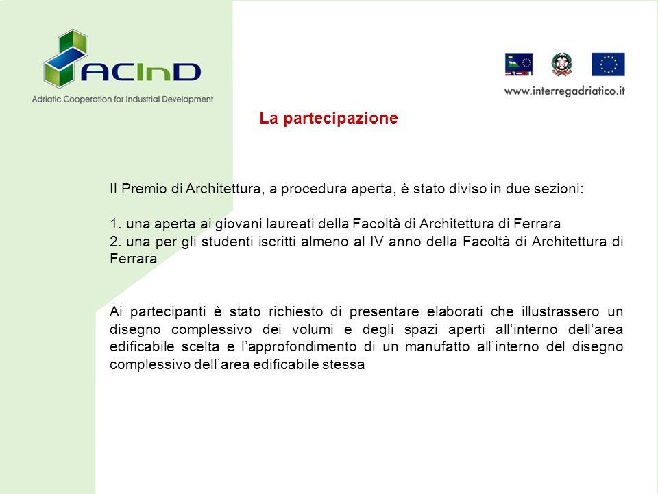Il Premio di Architettura, a procedura aperta, è stato diviso in due sezioni: 1.