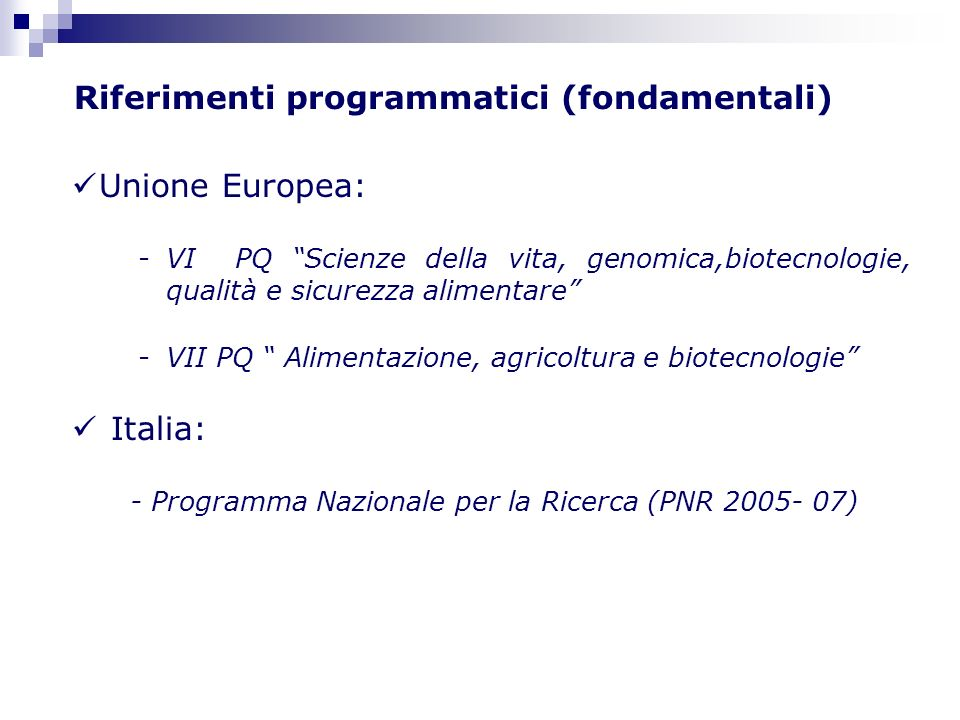 FLAVOnoids in Fruits & Vegetables: Their Impact on Food Quality, Nutrition and Human Health Coordinatore: INRA Seed Biology Laboratory, Loïc Lepiniec Strumento: Specific Targeted REsearch Project (STREP) Priorità 5: Food Quality & Safety Budget: 7.5 M Contributo: 4 M Durata: 3 anni (2005-2007) 9 Paesi / 18 teams SIXTH FRAMEWORK PROGRAMME