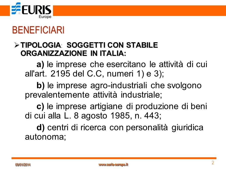 09/01/201409/01/2014 2 2 www.euris-europe.it BENEFICIARI TIPOLOGIASOGGETTI CON STABILE ORGANIZZAZIONE IN ITALIA: TIPOLOGIA : SOGGETTI CON STABILE ORGA