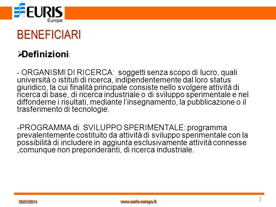 09/01/201409/01/2014 3 3 www.euris-europe.it BENEFICIARI Definizioni Definizioni : - ORGANISMI DI RICERCA: soggetti senza scopo di lucro, quali univer