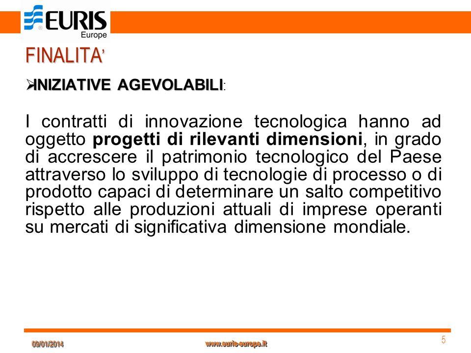 09/01/201409/01/2014 5 5 www.euris-europe.it FINALITA FINALITA INIZIATIVE AGEVOLABILI INIZIATIVE AGEVOLABILI : I contratti di innovazione tecnologica