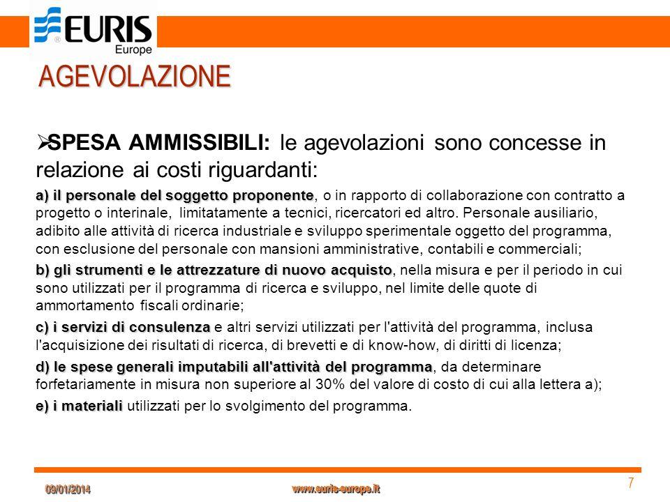 09/01/201409/01/2014 7 7 www.euris-europe.it AGEVOLAZIONE SPESA AMMISSIBILI: le agevolazioni sono concesse in relazione ai costi riguardanti: a) il pe