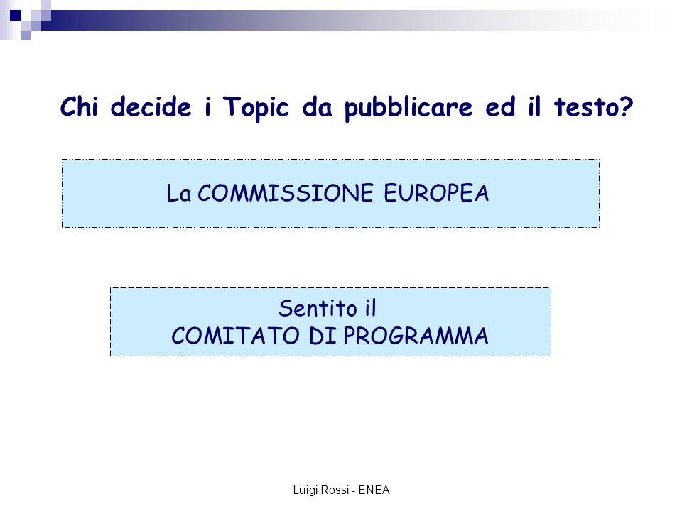 Luigi Rossi - ENEA In base a quali criteri di priorità il Comitato di Programma valuta i Progetti.