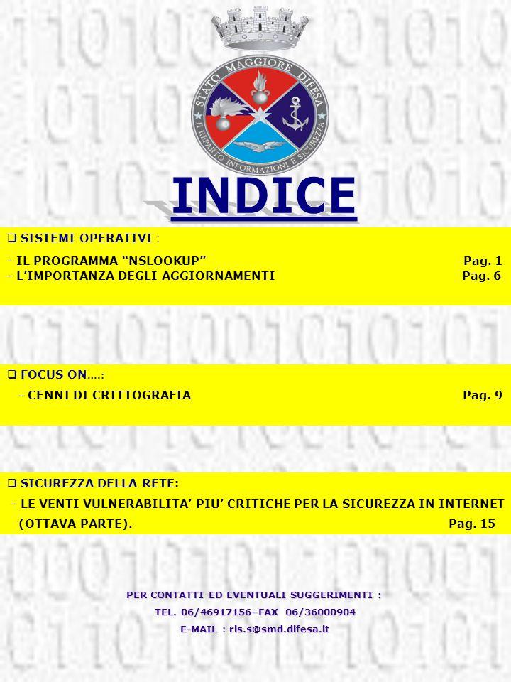 PER CONTATTI ED EVENTUALI SUGGERIMENTI : TEL. 06/46917156–FAX 06/36000904 TEL. 06/46917156–FAX 06/36000904 E-MAIL : ris.s@smd.difesa.it E-MAIL : ris.s