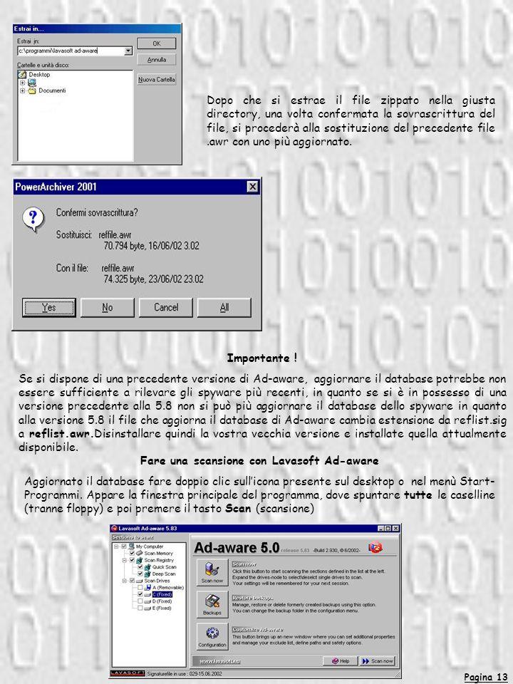 Pagina 13 Dopo che si estrae il file zippato nella giusta directory, una volta confermata la sovrascrittura del file, si procederà alla sostituzione del precedente file.awr con uno più aggiornato.