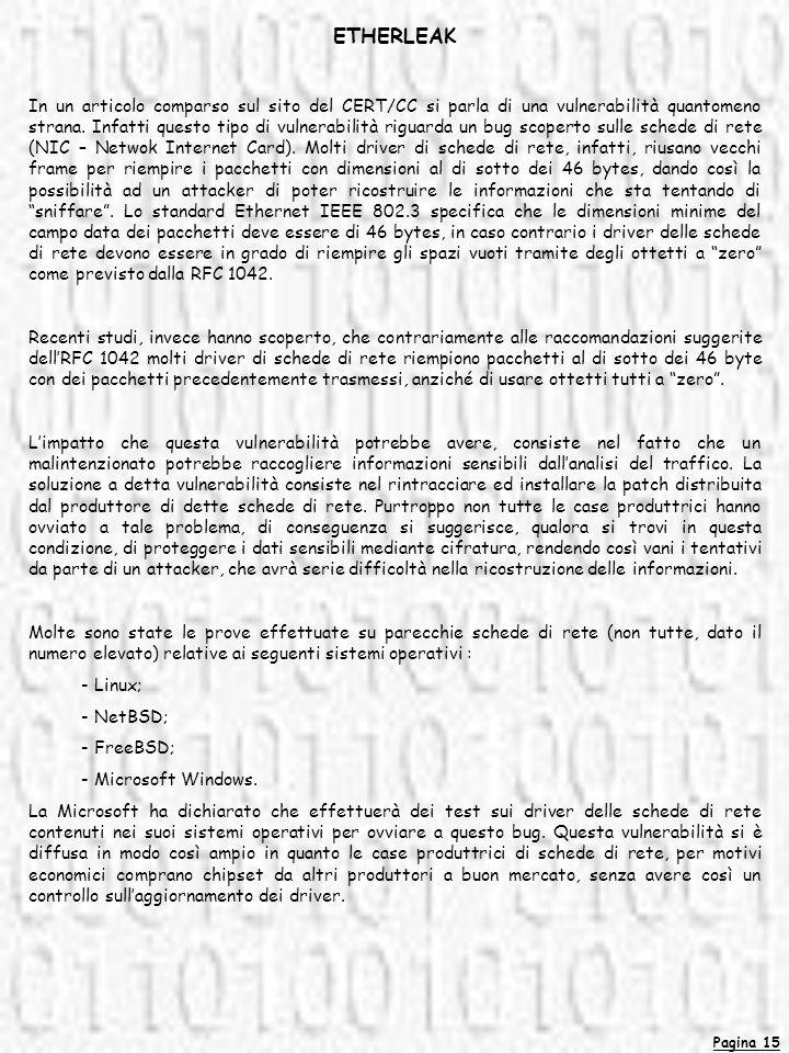 Pagina 15 ETHERLEAK In un articolo comparso sul sito del CERT/CC si parla di una vulnerabilità quantomeno strana. Infatti questo tipo di vulnerabilità