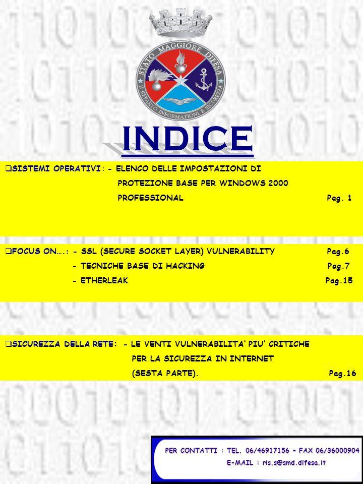 PER CONTATTI : TEL. 06/46917156 – FAX 06/36000904 E-MAIL : ris.s@smd.difesa.it E-MAIL : ris.s@smd.difesa.it SISTEMI OPERATIVI : - ELENCO DELLE IMPOSTA