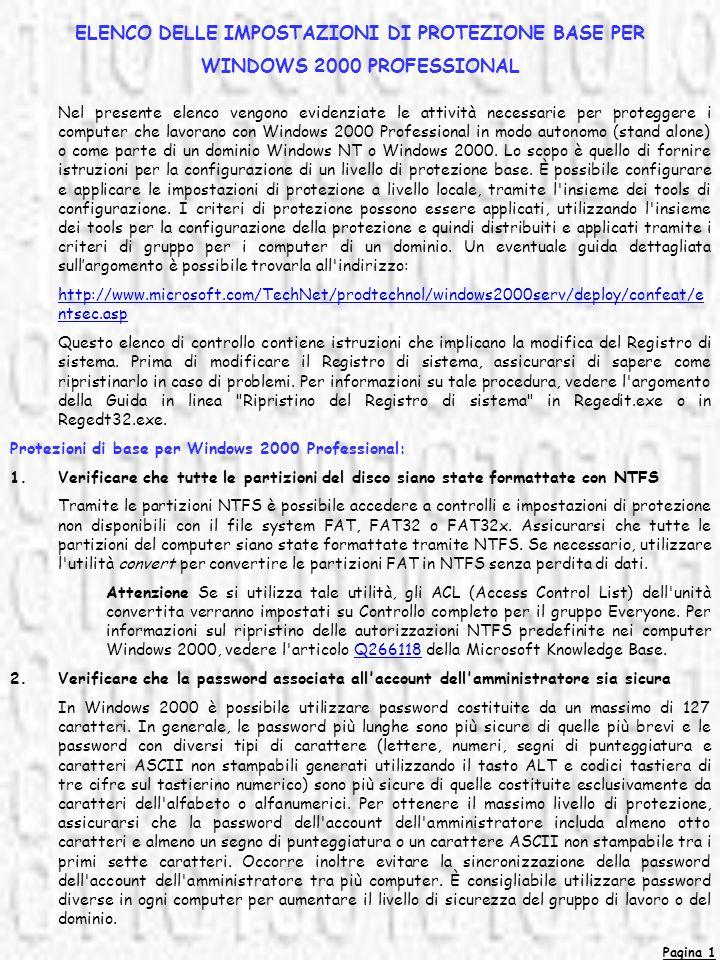 Pagina 1 ELENCO DELLE IMPOSTAZIONI DI PROTEZIONE BASE PER WINDOWS 2000 PROFESSIONAL Nel presente elenco vengono evidenziate le attività necessarie per