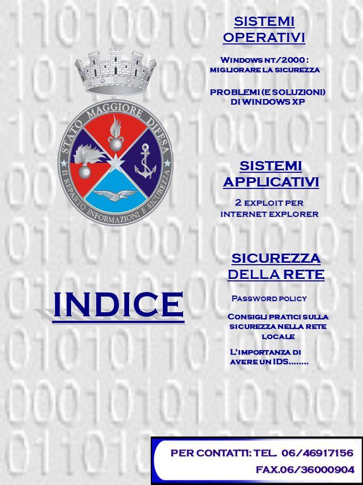 WINDOWS NT/2000 : MIGLIORARE LA SICUREZZA L utilizzo di un antivirus rappresenta sicuramente un primo passo decisivo per rafforzare la sicurezza di un sistema informatico, ma in alcuni casi può non essere del tutto sufficiente.