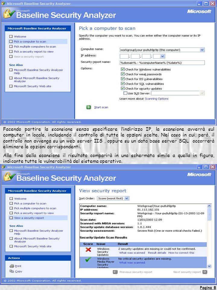 Pagina 8 Facendo partire la scansione senza specificare lindirizzo IP, la scansione avverrà sul computer in locale, includendo il controllo di tutte le opzioni scelte.