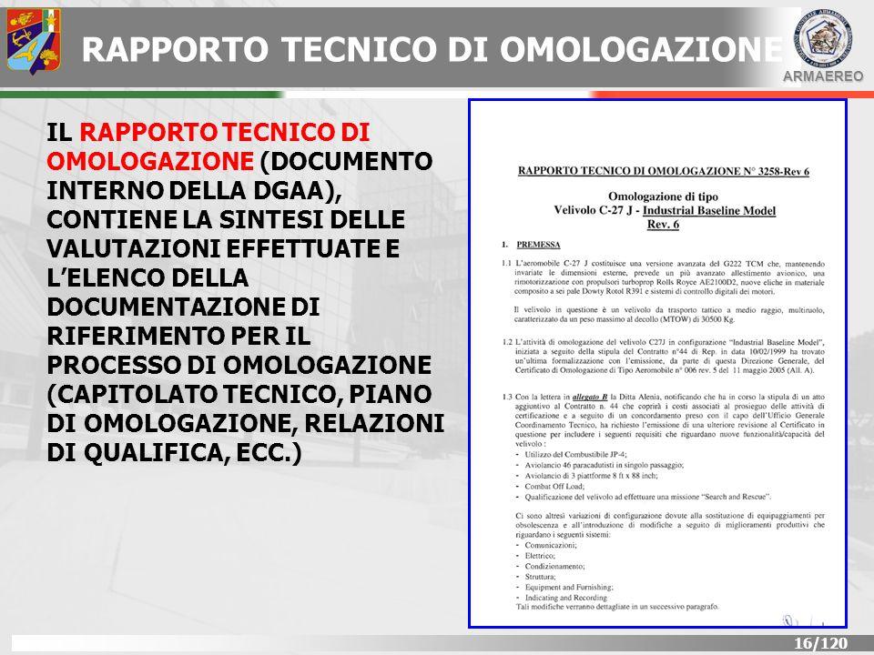 ARMAEREO 17/120 MATRICE DI RISPONDENZA IL RAPPORTO TECNICO DEVE RIPORTARE, IN UNAPPOSITA APPENDICE, LA MATRICE DI RISPONDENZA (COMPLIANCE MATRIX) COMPLETA CON IL DETTAGLIO DEI REQUISITI DEL CAPITOLATO TECNICO/SPECIFICA TECNICA DEL SISTEMA, I RELATIVI MEANS OF COMPLIANCE, LE RELATIVE RELAZIONI DI VERIFICA DEI REQUISITI, IL GRADO DI RISPONDENZA RAGGIUNTO PER CIASCUN REQUISITO, EVENTUALI NOTE E COMMENTI AGGIUNTIVI