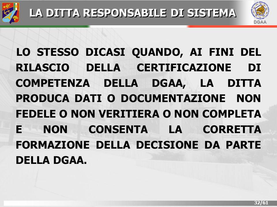 DGAA 32/61 LO STESSO DICASI QUANDO, AI FINI DEL RILASCIO DELLA CERTIFICAZIONE DI COMPETENZA DELLA DGAA, LA DITTA PRODUCA DATI O DOCUMENTAZIONE NON FED